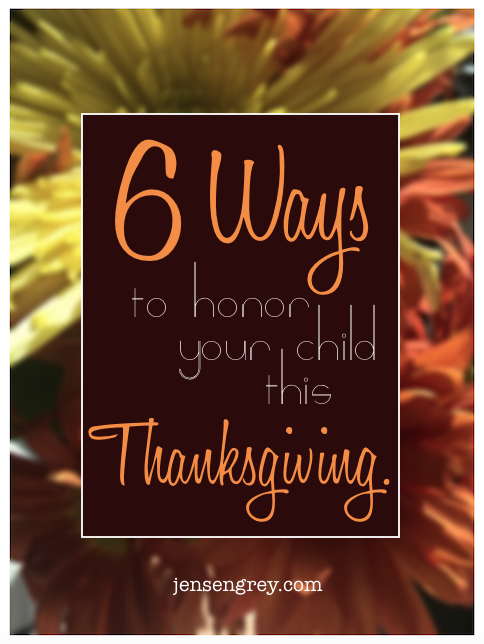 6 Ways to Honor Your Child on Thanksgiving.png